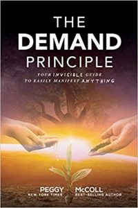 The Demand Principle: Your Invisible Guide To Easily Manifest Anything
