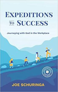 Expeditions to Success: Journeying with God in the Workplace