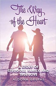 The Way of the Heart: A story of struggle, family, and true love