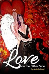 Love On The Other Side: Heavenly Help for Love and Life