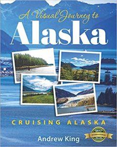 A Visual Journey to Alaska: Cruising Alaska