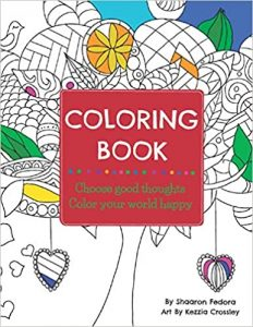 Coloring Book: Choose Good Thoughts, Color Your World Happy