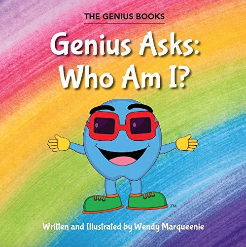Genius Asks: Who Am I?