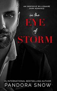 In The Eye Of Storm: An Obsessive Billionaire Dark Romance