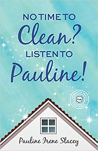 No Time To Clean? Listen to Pauline!