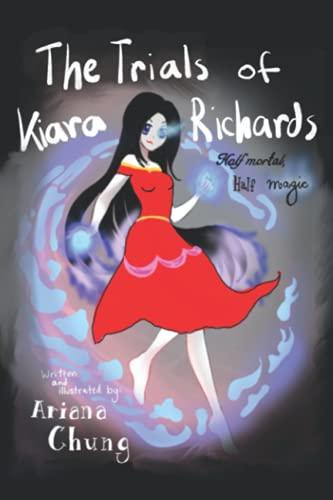 The Trials of Kiara Richards: Half Mortal, Half Magic
